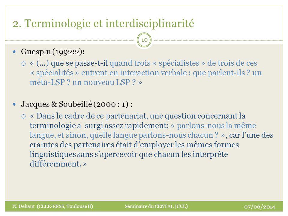2. Terminologie et interdisciplinarité Guespin (1992:2): « (…) que se passe-t-il quand trois « spécialistes » de trois de ces « spécialités » entrent