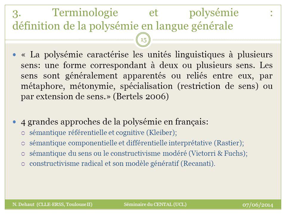 « La polysémie caractérise les unités linguistiques à plusieurs sens: une forme correspondant à deux ou plusieurs sens. Les sens sont généralement app