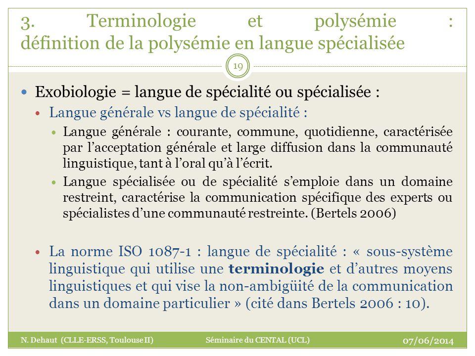 Exobiologie = langue de spécialité ou spécialisée : Langue générale vs langue de spécialité : Langue générale : courante, commune, quotidienne, caract