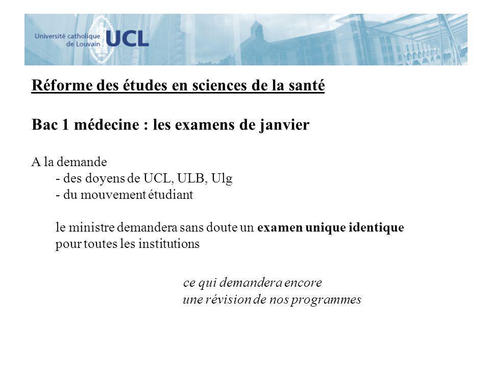 Réforme des études en sciences de la santé Bac 1 médecine : les examens de janvier A la demande - des doyens de UCL, ULB, Ulg - du mouvement étudiant