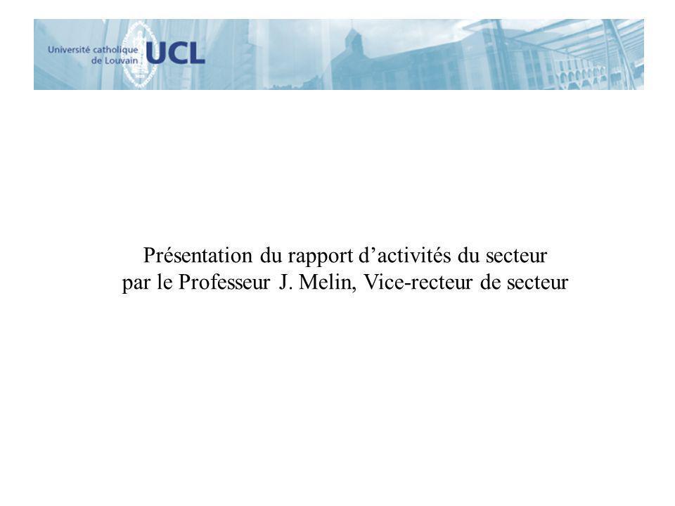 Présentation du rapport dactivités du secteur par le Professeur J. Melin, Vice-recteur de secteur