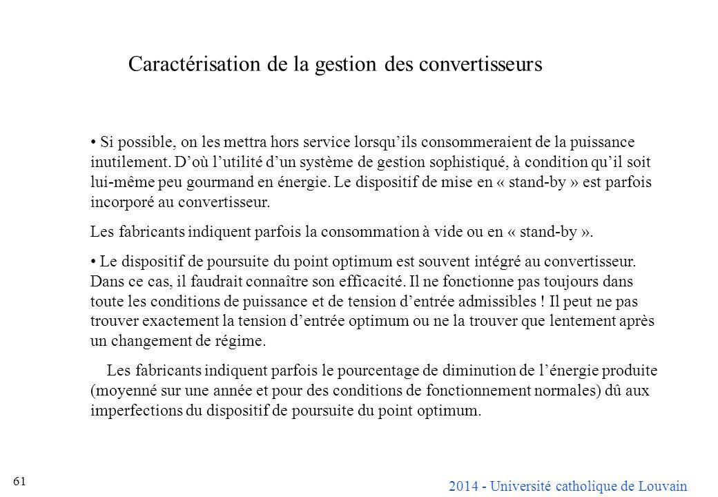 2014 - Université catholique de Louvain 61 Si possible, on les mettra hors service lorsquils consommeraient de la puissance inutilement. Doù lutilité