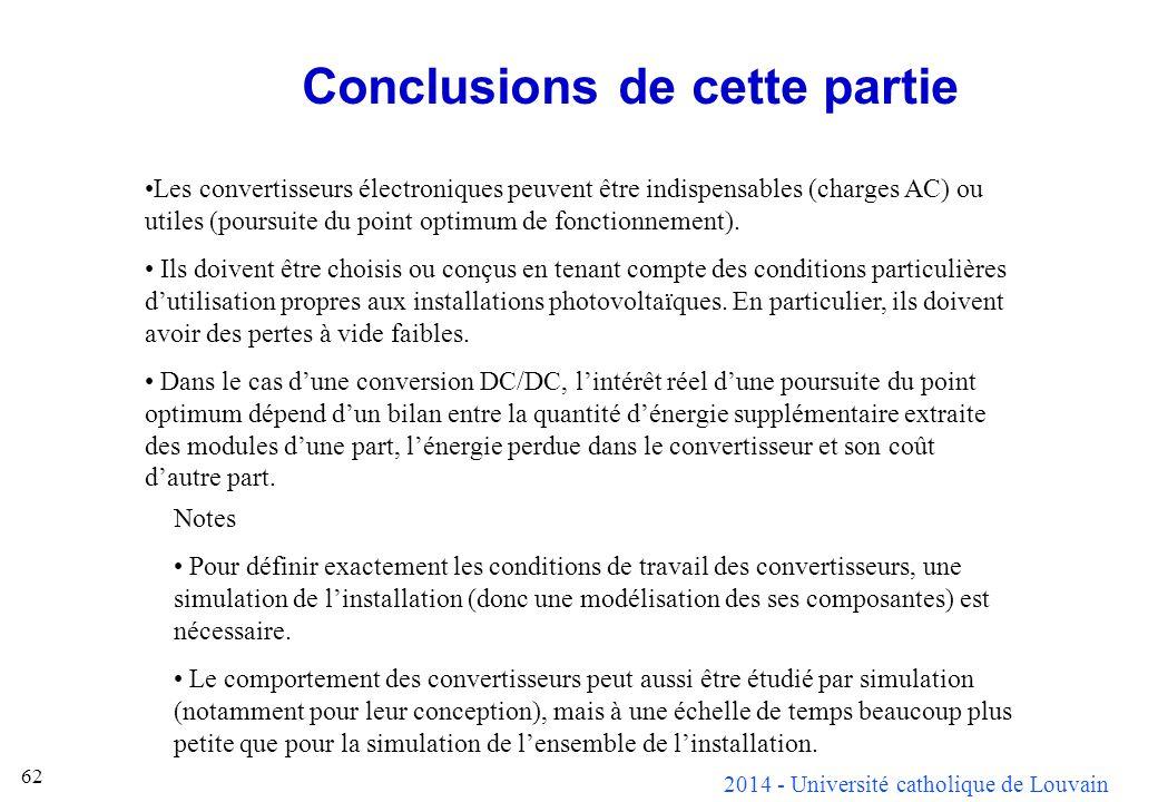 2014 - Université catholique de Louvain 62 Conclusions de cette partie Les convertisseurs électroniques peuvent être indispensables (charges AC) ou ut