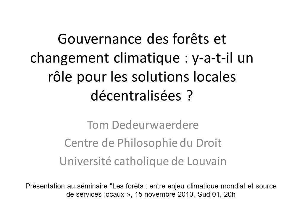 Gouvernance des forêts et changement climatique : y-a-t-il un rôle pour les solutions locales décentralisées .