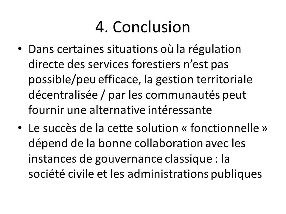 4. Conclusion Dans certaines situations où la régulation directe des services forestiers nest pas possible/peu efficace, la gestion territoriale décen