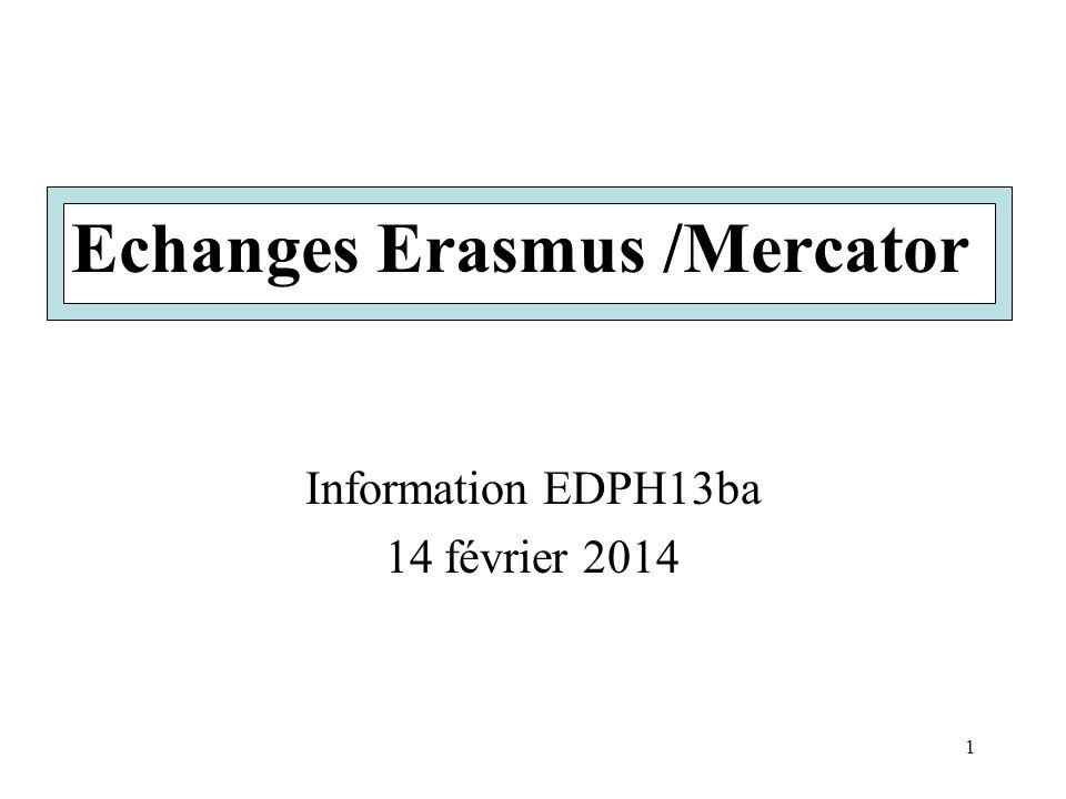 Echanges Erasmus /Mercator 1 Information EDPH13ba 14 février 2014