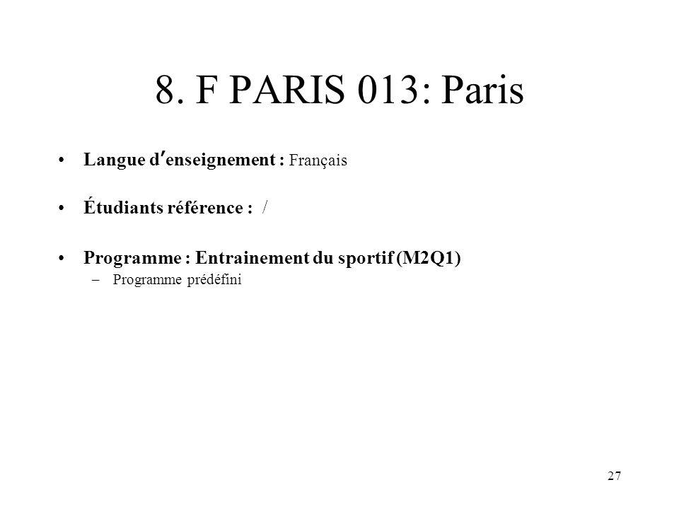 27 8. F PARIS 013: Paris Langue denseignement : Français Étudiants référence : / Programme : Entrainement du sportif (M2Q1) –Programme prédéfini