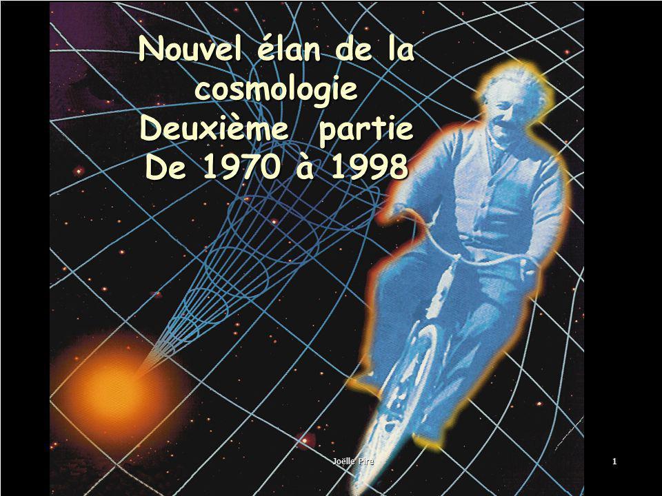 Nouvel élan de la cosmologie Deuxième partie De 1970 à 1998 Joëlle Pire1