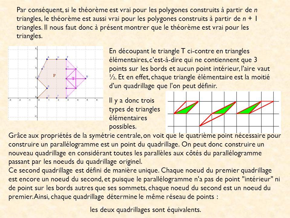 Par conséquent, si le théorème est vrai pour les polygones construits à partir de n triangles, le théorème est aussi vrai pour les polygones construit