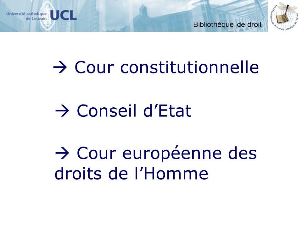 Cour constitutionnelle Conseil dEtat Cour européenne des droits de lHomme Bibliothèque de droit
