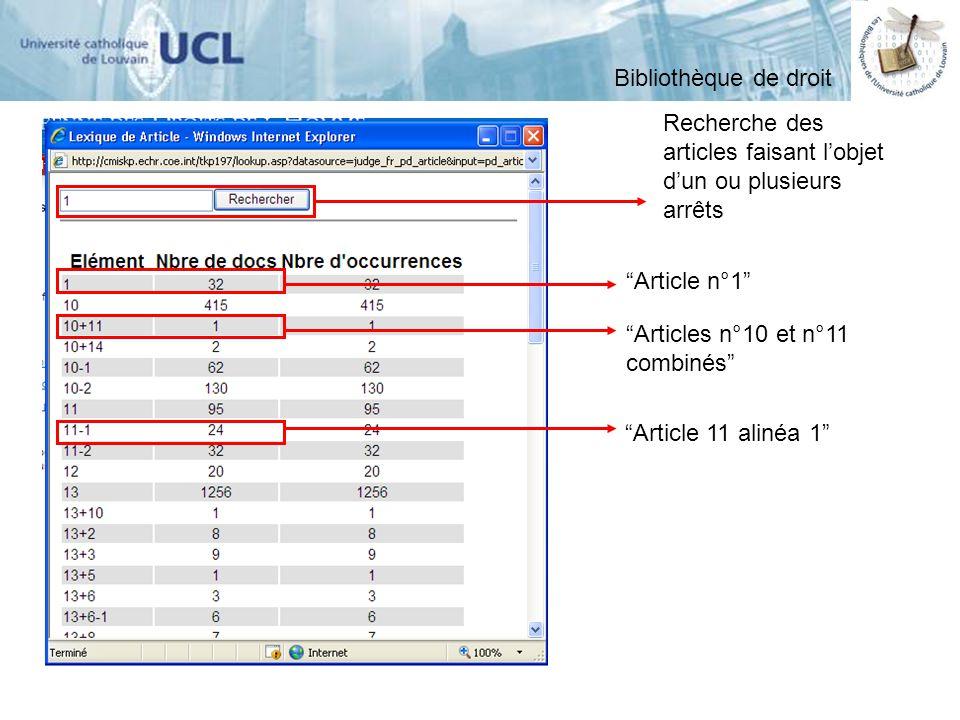 Recherche des articles faisant lobjet dun ou plusieurs arrêts Article n°1 Articles n°10 et n°11 combinés Article 11 alinéa 1 Bibliothèque de droit