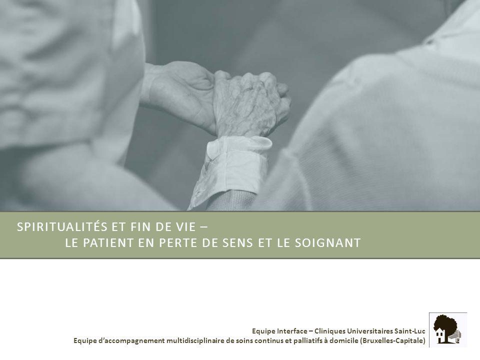 Equipe Interface – Cliniques Universitaires Saint-Luc Equipe daccompagnement multidisciplinaire de soins continus et palliatifs à domicile (Bruxelles-Capitale) 4.