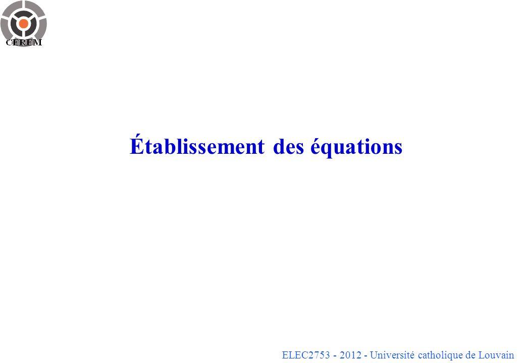 ELEC2753 - 2012 - Université catholique de Louvain Établissement des équations