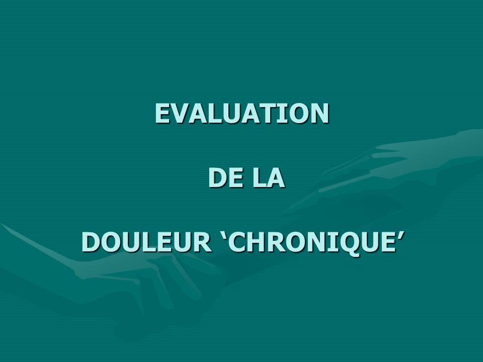 EVALUATION DE LA DOULEUR CHRONIQUE