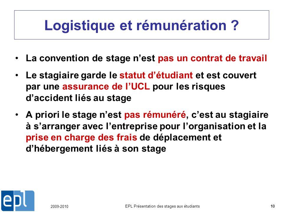 2009-2010 EPL Présentation des stages aux étudiants10 Logistique et rémunération .