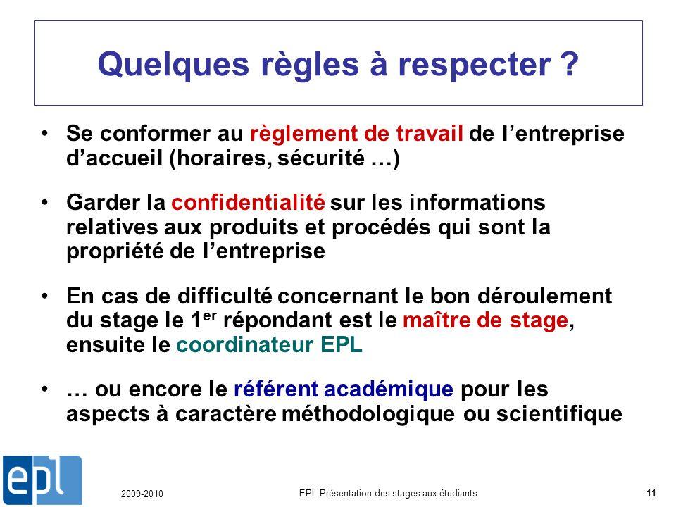 2009-2010 EPL Présentation des stages aux étudiants11 Quelques règles à respecter .