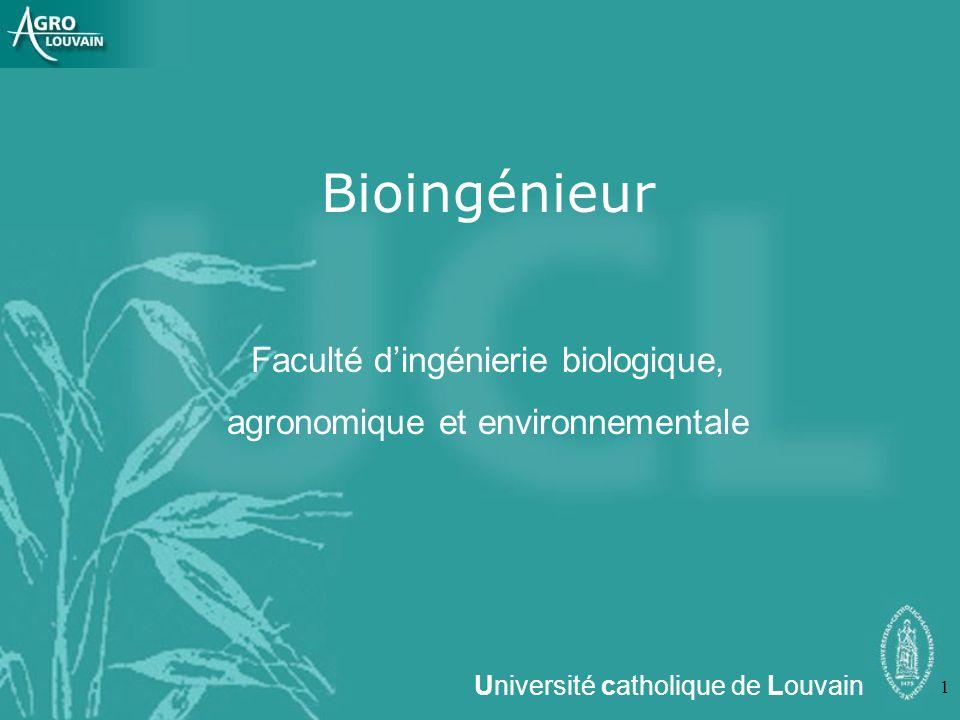 1 Bioingénieur Faculté dingénierie biologique, agronomique et environnementale Université catholique de Louvain