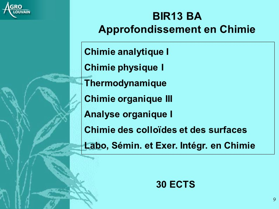 9 Chimie analytique I Chimie physique I Thermodynamique Chimie organique III Analyse organique I Chimie des colloïdes et des surfaces Labo, Sémin.