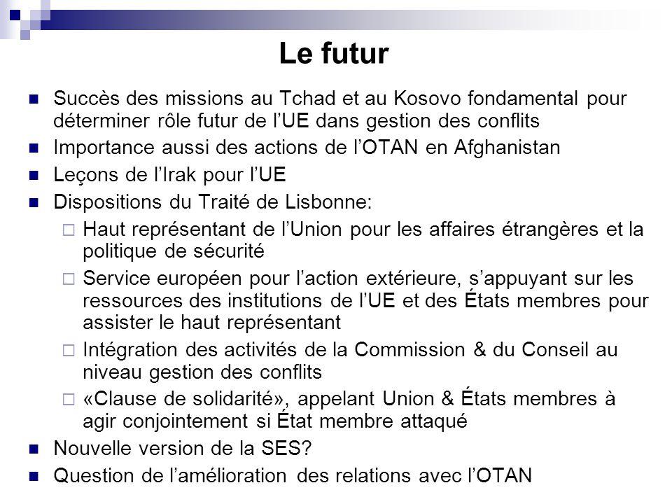 Le futur Succès des missions au Tchad et au Kosovo fondamental pour déterminer rôle futur de lUE dans gestion des conflits Importance aussi des action