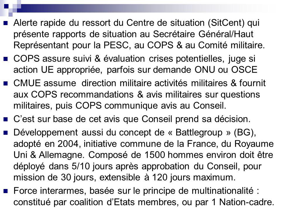 Alerte rapide du ressort du Centre de situation (SitCent) qui présente rapports de situation au Secrétaire Général/Haut Représentant pour la PESC, au