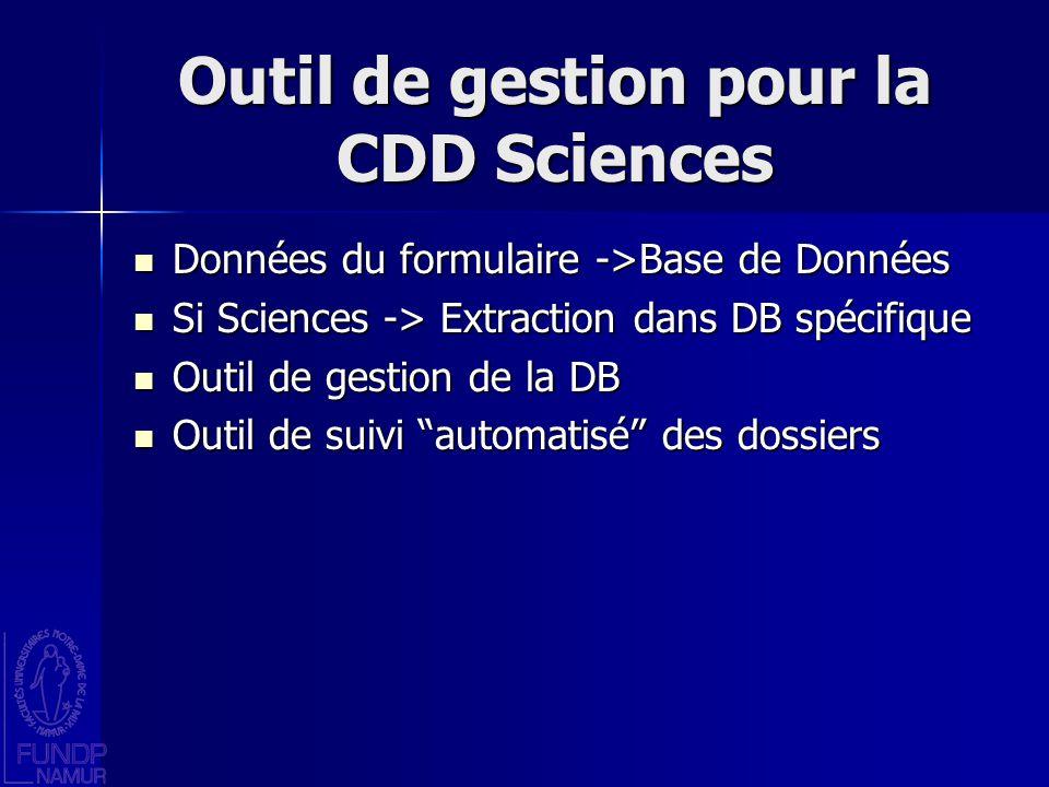Outil de gestion pour la CDD Sciences Données du formulaire ->Base de Données Données du formulaire ->Base de Données Si Sciences -> Extraction dans D