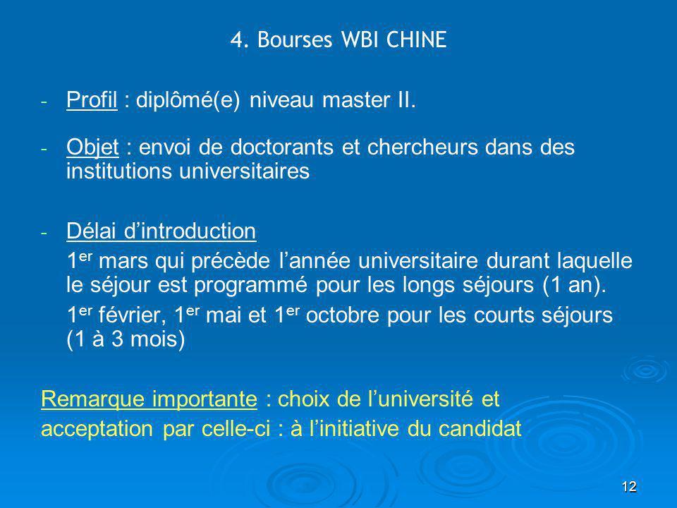 12 4. Bourses WBI CHINE - - Profil : diplômé(e) niveau master II.