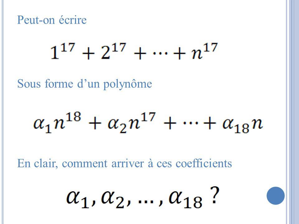 Peut-on écrire Sous forme dun polynôme En clair, comment arriver à ces coefficients