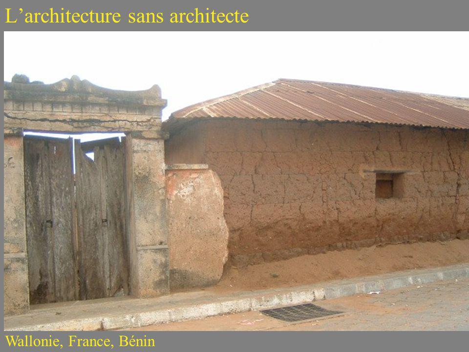 Larchitecture sans architecte Wallonie, France, Bénin