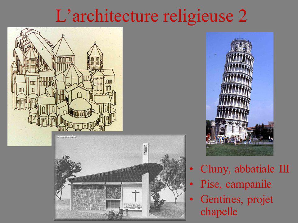 Larchitecture religieuse 2 Cluny, abbatiale III Pise, campanile Gentines, projet chapelle