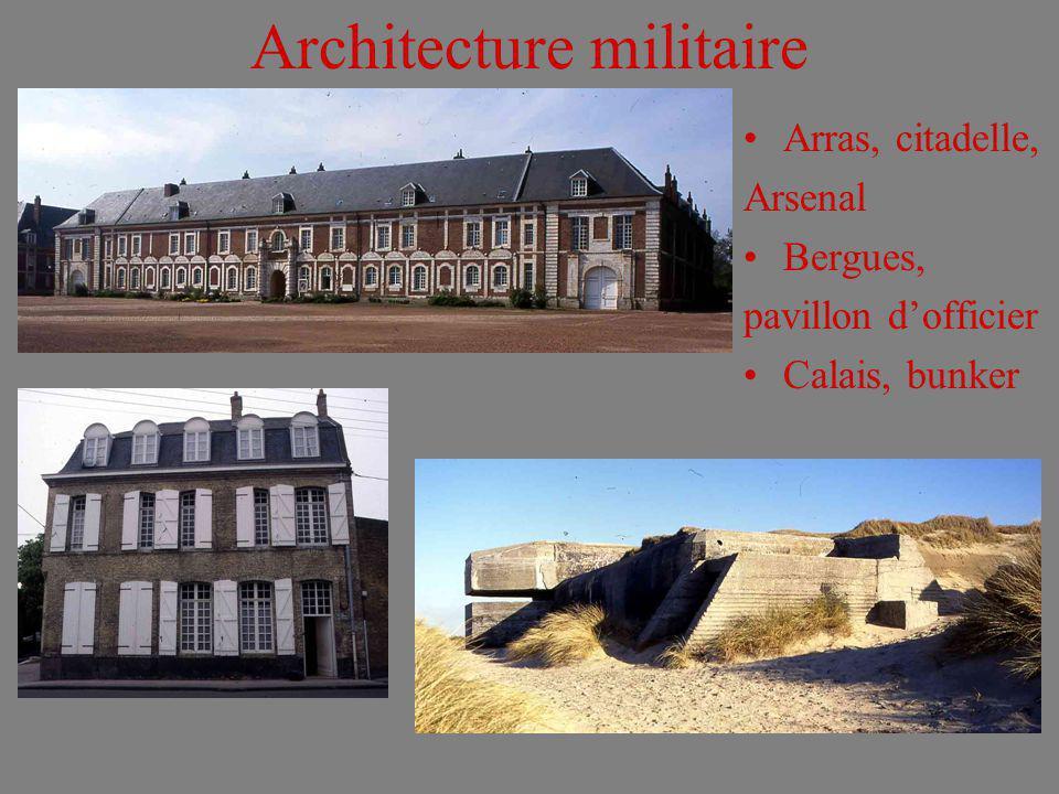 Architecture militaire Arras, citadelle, Arsenal Bergues, pavillon dofficier Calais, bunker