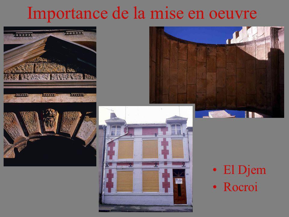 Importance de la mise en oeuvre El Djem Rocroi