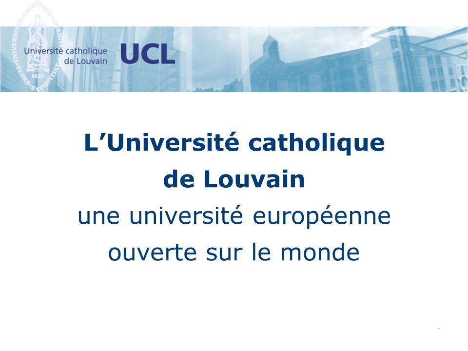 1 LUniversité catholique de Louvain une université européenne ouverte sur le monde