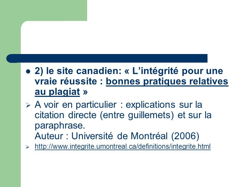 2) le site canadien: « Lintégrité pour une vraie réussite : bonnes pratiques relatives au plagiat »bonnes pratiques relatives au plagiat A voir en par