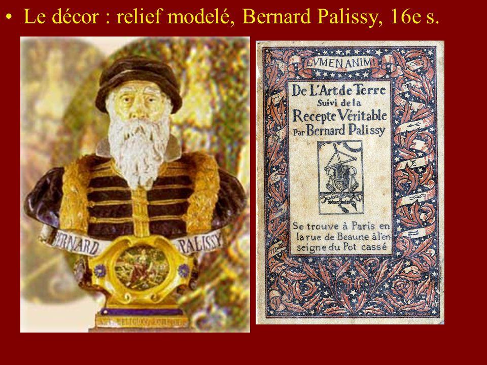 Le décor : relief modelé, Bernard Palissy, 16e s.