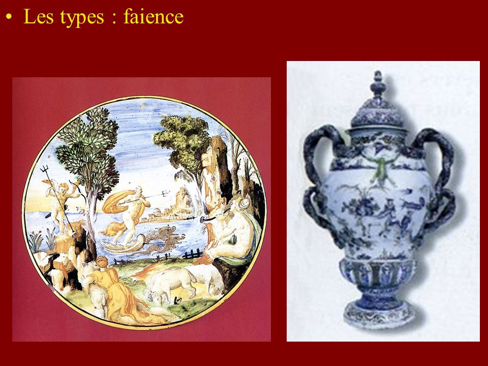 Les types : faience