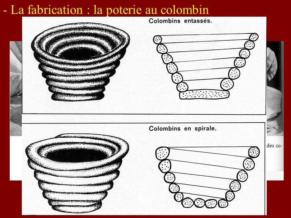 - La fabrication : la poterie au tour