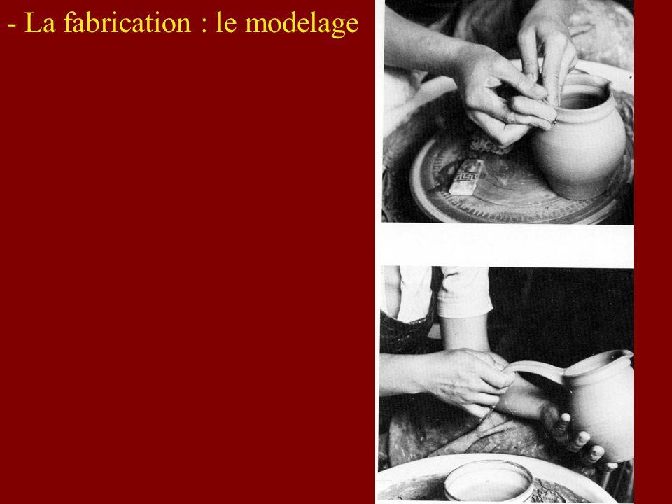 - La fabrication : le moulage