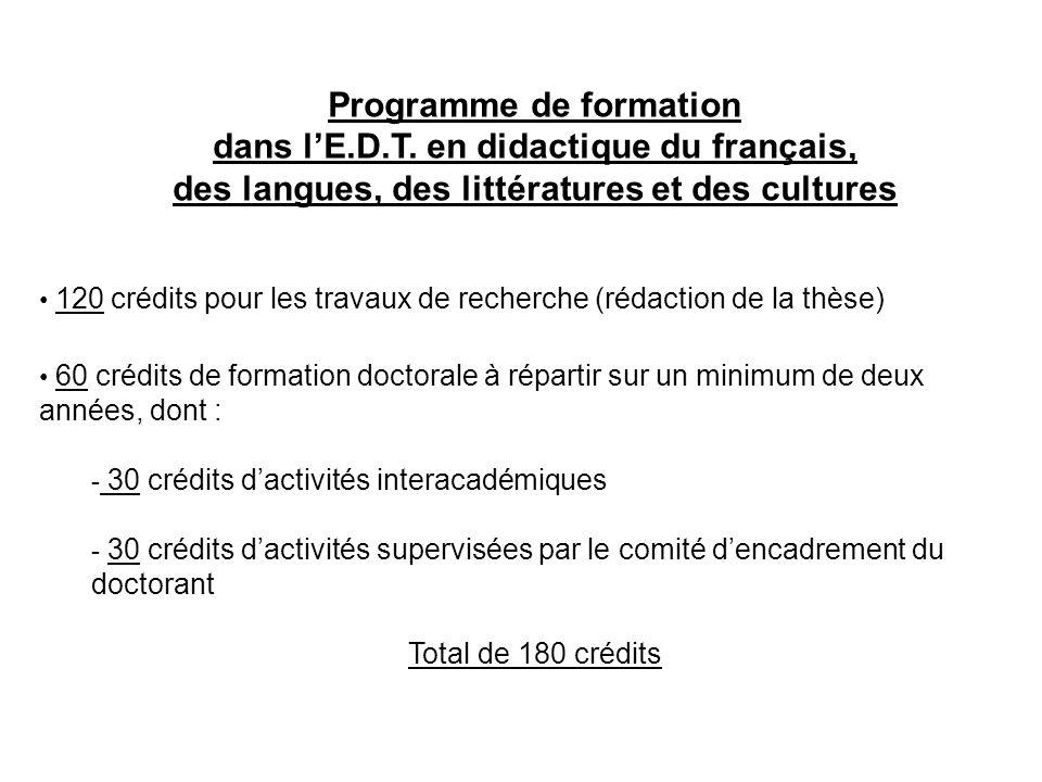 Programme de formation dans lE.D.T. en didactique du français, des langues, des littératures et des cultures 120 crédits pour les travaux de recherche