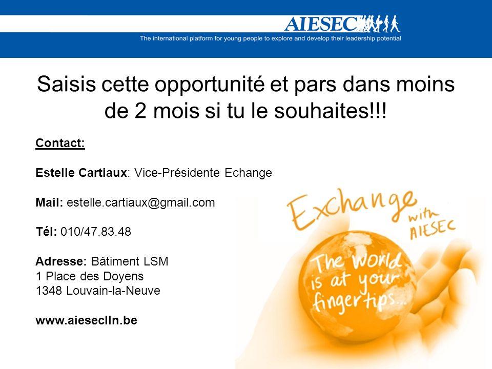 Saisis cette opportunité et pars dans moins de 2 mois si tu le souhaites!!! Contact: Estelle Cartiaux: Vice-Présidente Echange Mail: estelle.cartiaux@