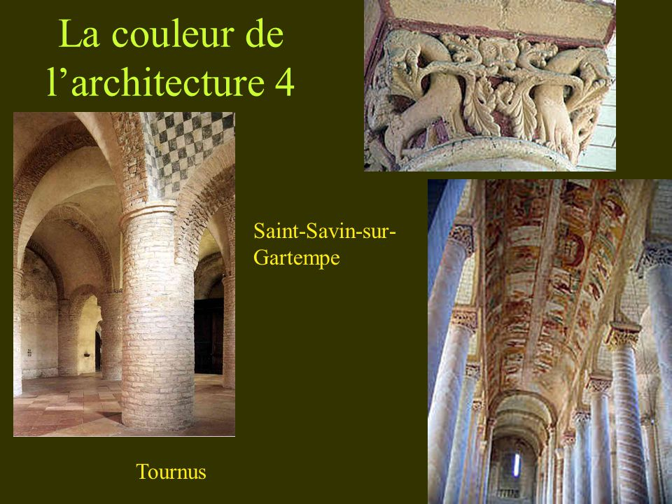 La couleur de larchitecture 4 Saint-Savin-sur- Gartempe Tournus