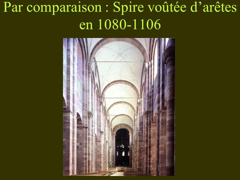 Par comparaison : Spire voûtée darêtes en 1080-1106