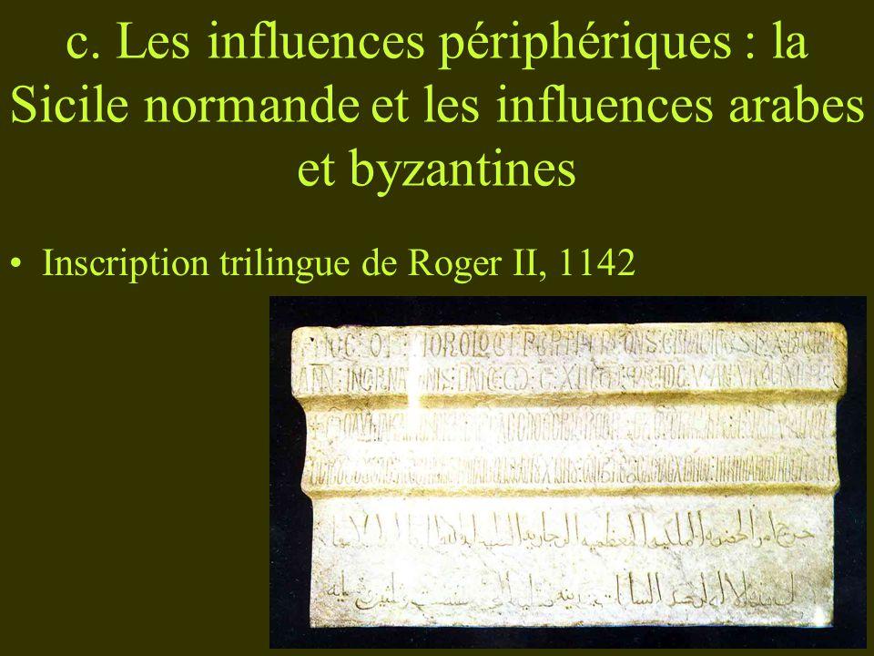 c. Les influences périphériques : la Sicile normande et les influences arabes et byzantines Inscription trilingue de Roger II, 1142