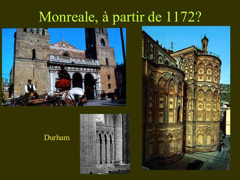 Monreale, à partir de 1172? Durham