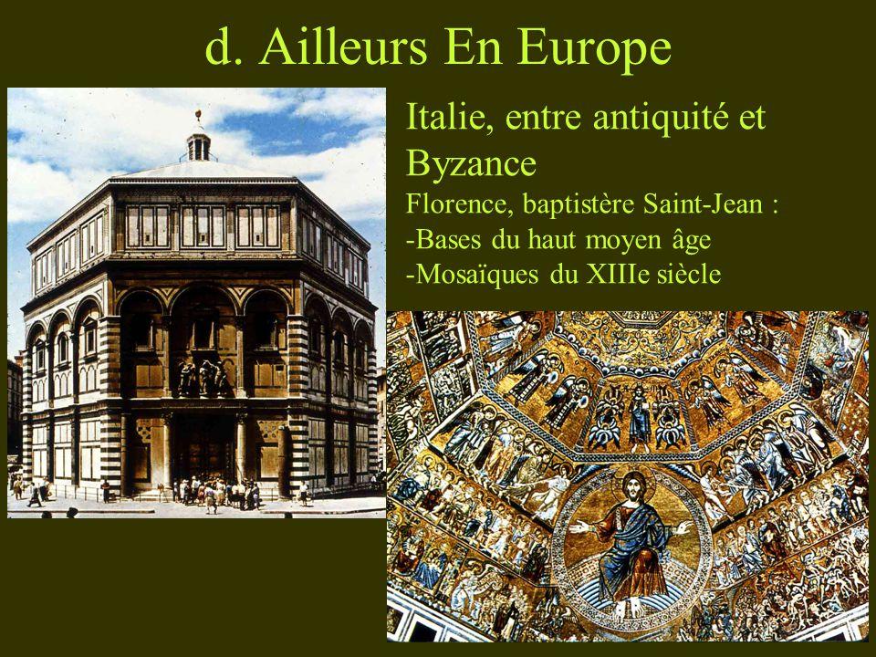 d. Ailleurs En Europe Italie, entre antiquité et Byzance Florence, baptistère Saint-Jean : -Bases du haut moyen âge -Mosaïques du XIIIe siècle
