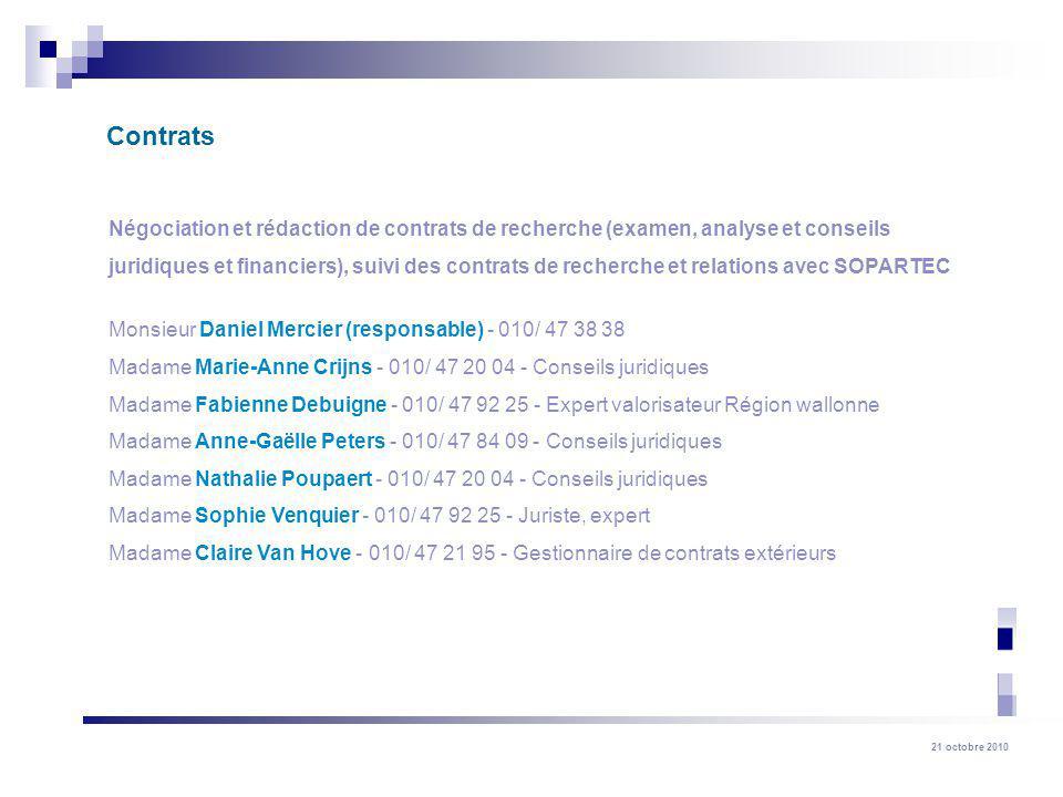 21 octobre 2010 Négociation et rédaction de contrats de recherche (examen, analyse et conseils juridiques et financiers), suivi des contrats de recher