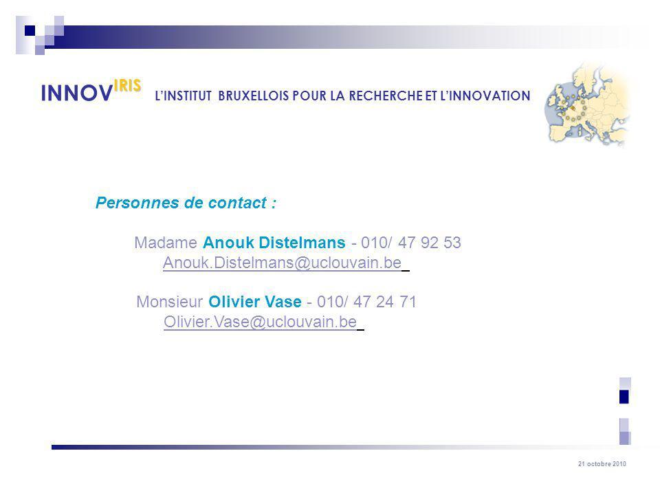 21 octobre 2010 Personnes de contact : Madame Anouk Distelmans - 010/ 47 92 53 Anouk.Distelmans@uclouvain.be Monsieur Olivier Vase - 010/ 47 24 71 Oli