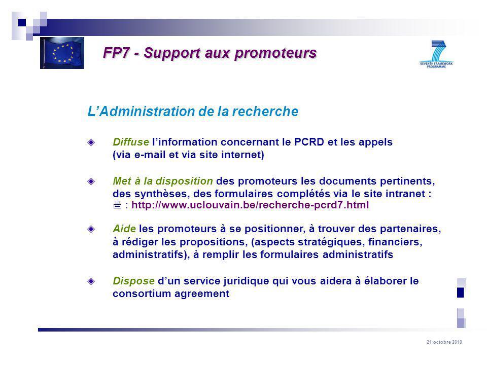 21 octobre 2010 LAdministration de la recherche Diffuse linformation concernant le PCRD et les appels (via e-mail et via site internet) Met à la dispo
