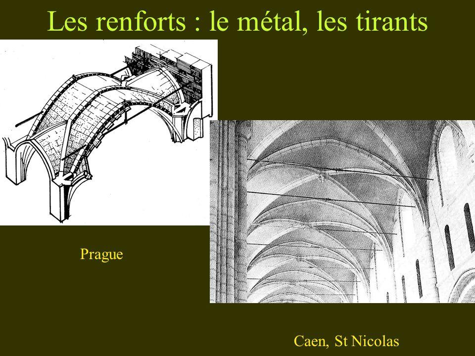 Les renforts : le métal, les tirants Prague Caen, St Nicolas