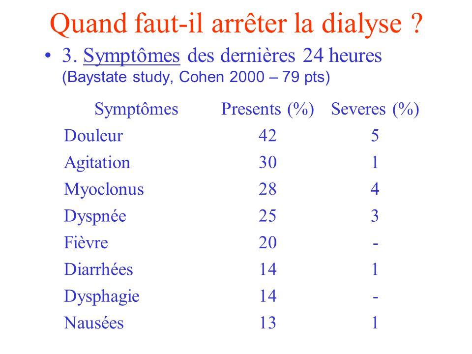 Quand faut-il arrêter la dialyse .4. Qui prend la décision .