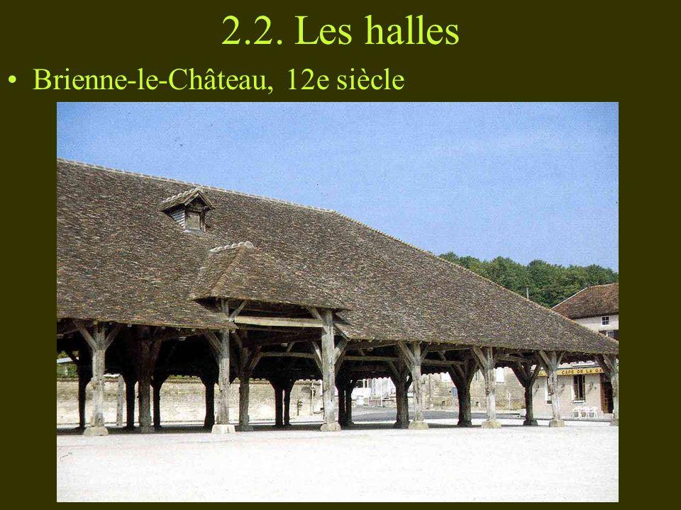 2.2. Les halles Brienne-le-Château, 12e siècle
